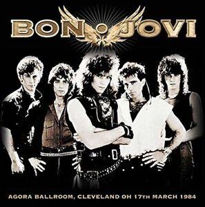 Bon-Jovi-Agora-Ballroom-Cleveland-OH-17th-March-1984-2015-CD-NEW-SEALED