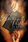 Heroes and Villains of the Bible by R D Stuart (Paperback / softback, 2008)