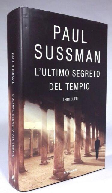 L'ULTIMO SEGRETO DEL TEMPIO Paul Sussman MONDADORI 2005 - PRIMA EDIZIONE