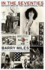 In the Seventies: Adventures in the Counter-culture by Barry Miles (Paperback, 2011)