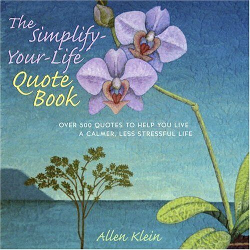 1 of 1 - The Simplify-Your-Life Quote Book: Over 500 Inspir