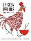 Chicken and Rice: Fresh and Easy Southeast Asian Recipes from a London Kitchen by Shu Han Lee (Hardback, 2016)