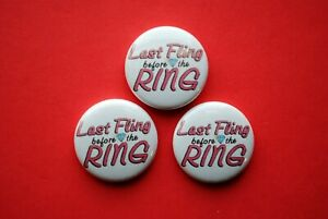 Bachelorette-party-Night-Last-Fling-before-the-Ring-Buttons-Pin-pinback-wedding