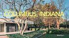 Columbus, Indiana by Justin Davidson, Tom R. Schiff (Hardback, 2013)
