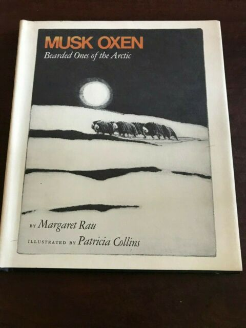 Musk Oxen: Bearded Ones of the Arctic Margaret Rau, Crowell 1976 FE Signed