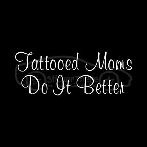 TATTOOED-MOMS-DO-IT-BETTER-Sticker-Decal-Mother-Bad-Tattoo-Ink-Sexy-Girly-Hot-V2