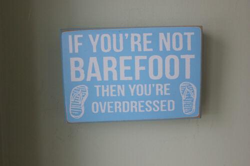 """shabby chic Bloc de plage bois signe si /""""vous êtes barefoot alors vous êtes overdressed/"""""""
