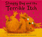 Shaggy Dog and the Terrible Itch by David Bedford (Hardback, 2001)
