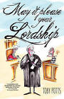 May it Please Your Lordship by Toby Potts (Paperback, 2013)
