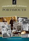Legendary Locals of Portsmouth by Charles McMahon (Paperback / softback, 2013)