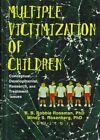 Multiple Victimization of Children: Conceptual, Developmental, Research, and Treatment Issues by B. B. Robbie Rossman, Mindy S. Rosenberg (Hardback, 1998)