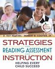 Strategies for Reading Assessment and Instruction : Helping Every Child Succeed by Robert B., Jr. Cooter and D. Ray Reutzel (2010, Paperback, New Edition)