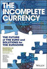 The Incomplete Currency: The Future of the Euro & Solutions for the Eurozone by Marcello Minenna, Paolo Verzella, Giovanna Maria Boi (Mixed media product, 2016)
