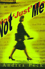 Not 'Just' Me by Andrea Peck (Paperback / softback, 2001)