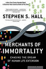 Merchants of Immortality: Chasing the Dream of Human Life Extension by Stephen S Hall (Paperback / softback, 2005)