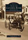 Along the Catawba River:: Images from the Winthrop University Archives by Ron Chepesiuk, J Edward Lee, Gina Price White, Edward Lee (Paperback / softback, 1999)