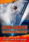 Courageous Circumnavigators: True Stories of Around-the-World Adventurers by Fiona MacDonald (Hardback, 2014)