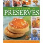 Best-Ever Book of Preserves: The Art of Preserving: 140 Delicious Jams, Jellies, Pickles, Relishes and Chutneys Shown in 220 Stunning Photographs by Catherine Atkinson, Maggie Mayhew (Paperback, 2014)