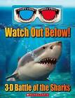 Watch Out Below!: 3-D Battle of the Sharks by MS Lisa Regan (Hardback, 2015)