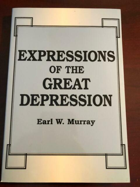 Expressions of the Great Depression by Earl W. Murray (2001, Paperback)