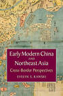 Early Modern China and Northeast Asia: Cross-Border Perspectives by Professor Evelyn Sakakida Rawski (Paperback, 2015)