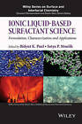 Ionic Liquid-Based Surfactant Science: Formulation, Characterization, and Applications by Bidyut K. Paul, Satya P. Moulik (Hardback, 2015)