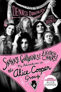 Snakes-Guillotines-Electric-Chairs-My-Adventures-in-the-Alice-Cooper-Gro
