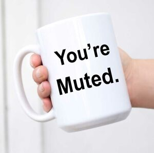 Funny White Coffee Mug You're Muted Ceramic Novelty Cup Ideal Gift