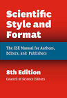 Scientific Style and Format: The CSE Manual for Authors, Editors, and Publishers by Council of Science Editors (Hardback, 2014)