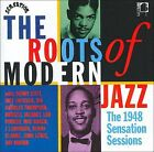 The Roots of Modern Jazz: The 1948 Sensation Sessions by Various Artists (CD, Jun-1994, Boplicity)