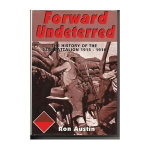 23rd-BATTALION-HISTORY-FORWARD-UNDETERRED-BOOK-Australian-WW1