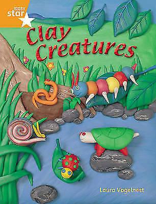 1 of 1 - Vogelnest, Laura, Rigby Star Quest Year 2: Clay Creatures Reader Single: Orange