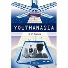Youthanasia 9781440185236 by Sam Perone Hardcover