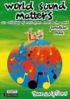 World Sound Matters: Transcriptions Book by Jonathan Stock (Sheet music, 1996)