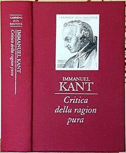 Immanuel Kant, Critica della ragion pura, Ed. MondoLibri, 2003