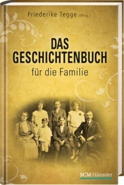 Friederike Tegge (Hrsg.)- Das Geschichtenbuch für die Familie (*NEU*)