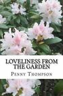 Loveliness from the Garden: A Collection of Short Stories and Recipes for You to Enjoy by Mrs Penny E Thompson (Paperback / softback, 2015)