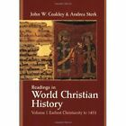 Readings in World Christian History: Vol. 1 by Andrea Sterk, John Wayland Coakley (Paperback, 2004)