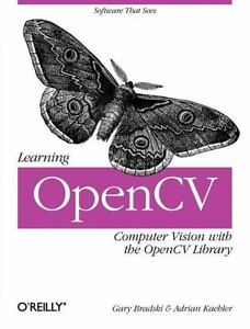 Learning OpenCV : Computer Vision with the OpenCV Library by Gary Bradski  and Adrian Kaehler (2008, Paperback, Revised)