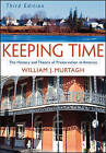 Keeping Time: The History and Theory of Preservation in America by William J. Murtagh (Paperback, 2005)