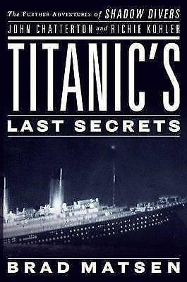 """AS NEW"" Matsen, Brad, Titanic's Last Secrets: The Further Adventures of Shadow"