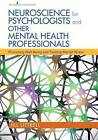 Neuroscience for Psychologists and Other Mental Health Professionals: Promoting Well-Being and Treating Mental Illness by Jill Littrell (Paperback, 2015)
