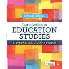 Introduction to Education Studies by Diana M. Burton, Steve Bartlett (Paperback, 2016)