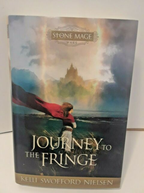Stone Mage Wars, Book 1 : Journey to the Fringe by Kelli S. Nielson