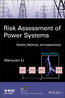 Risk Assessment of Power Systems: Models, Methods, and Applications by Wenyuan Li (Hardback, 2014)