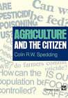 Agriculture and the Citizen by C.R.W. Spedding (Paperback, 1996)