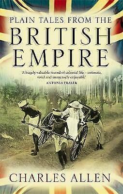 1 of 1 - Plain Tales From The British Empire, Allen, Charles, New Book