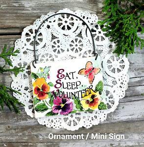 Eat Sleep Volunteer * Appreciation Ornament * Mini Sign * NEW * USA * Packaged