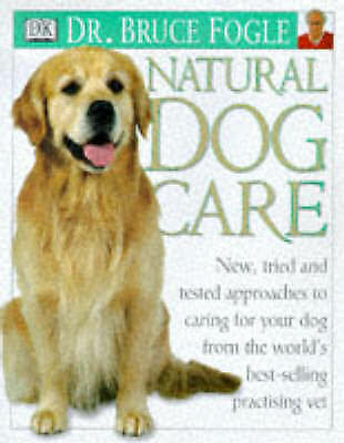 1 of 1 - Natural Dog Care (Natural care), Fogle, Bruce, Very Good Book