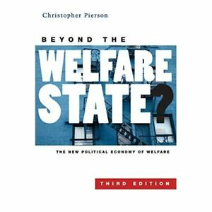 Beyond the Welfare State?: The New Political Economy of - Paperback NEW Pierson,